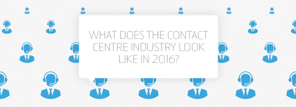 What does the contact centre industry look like in 2016?